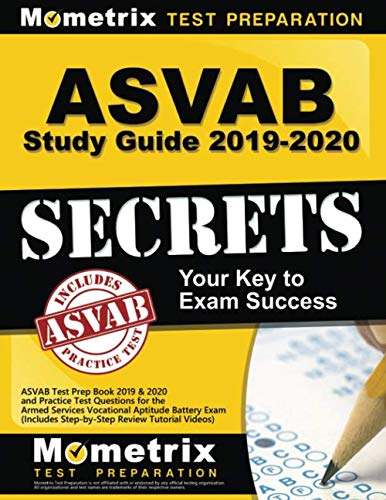 ASVAB Study Guide 2019-2020 Secrets: ASVAB Test Prep Book 2019 & 2020 and Practice Test Questions for the Armed Services Vocational Aptitude Battery Exam (Includes Step-by-Step Review Tutorial Videos)