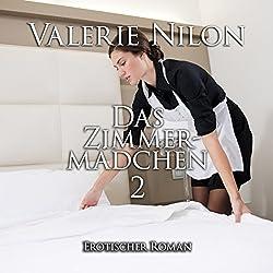 Das Zimmermädchen 2: Erotischer Roman
