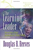 The Learning Leader, Douglas B. Reeves, 1416603328
