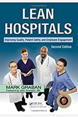 Lean Hospitals: Improving Quality, Patient Safety, and Employee Engagement, Second Edition Paperback