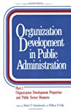 Organization Development in Public Administration, , 0824766679