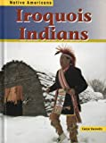 Iroquois Indians, Caryn Yacowitz, 1403403031