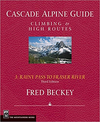 Cascade Alpine Guide Climbing /& High Routes Rainy Pass to Fraser River