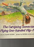 The Catspring Somersault, Flying One-Handed Flip-Flop, SuAnn Kiser, 0531054934