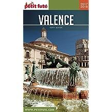 VALENCE EN ESPAGNE 2017/2018 Petit Futé (City Guide) (French Edition)