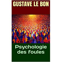 Psychologie des foules (French Edition)