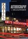 Katz's: Autobiography of a Delicatessen by Jake Dell (2013-08-02)