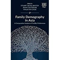 Family Demography in Asia: A Comparative Analysis of Fertility Preferences