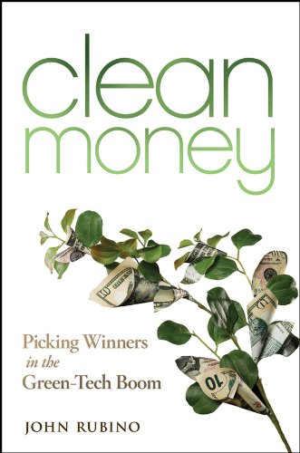 Clean Money: Picking Winners in the Green Tech Boom ()