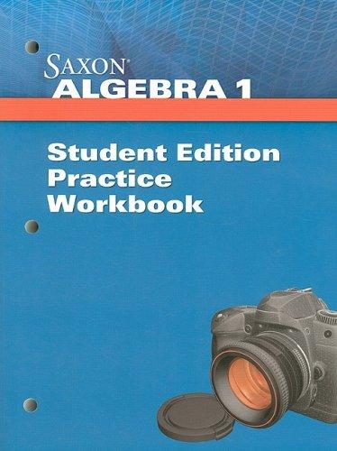 Saxon Algebra 1: Student Practice Workbook