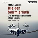Die den Sturm ernten: Wie der Westen Syrien ins Unheil stürzte | Michael Lüders