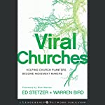 Viral Churches: Helping Church Planters Become Movement Makers: Jossey-Bass Leadership Network Series | Ed Stetzer,Warren Bird