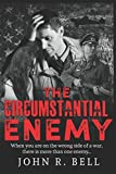 "John Richard Bell, ""The Circumstantial Enemy"" (Endeavour Press, 2017)"