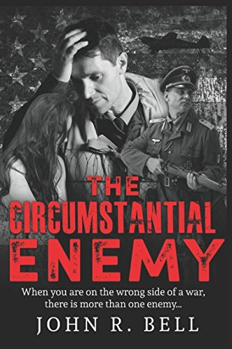 The Circumstantial Enemy: An astounding, based-on-true-events WW2 thriller pdf epub
