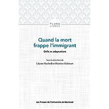 Quand la mort frappe l'immigrant: Défis et adaptations (French Edition)