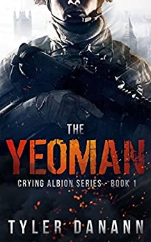 The Yeoman (Crying Albion Series Book 1) by [Danann, Tyler]