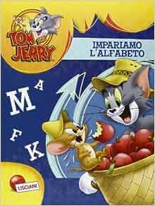 Tom & Jerry. Impariamo l'alfabeto: 9788897961062: Amazon.com: Books