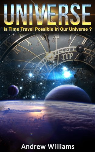 Universe: Is Time Travel Possible In Our Universe?