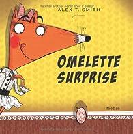 Omelette surprise par Alex T. Smith