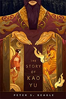 The Story of Kao Yu: A Tor.com Original by [Beagle, Peter S.]