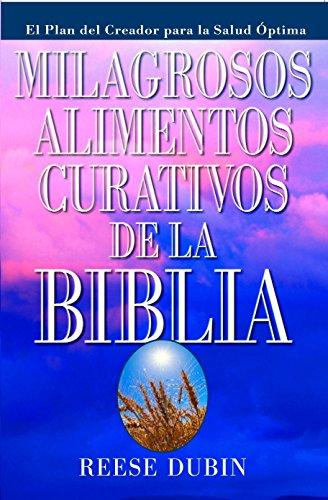 Milagrosos Alimentos Curativos De La Biblia by Prentice Hall Press