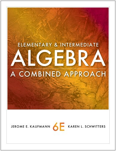 Bundle: Elementary and Intermediate Algebra: A Combined Approach, 6th + WebAssign Printed Access Card for Kaufmann/Schwi
