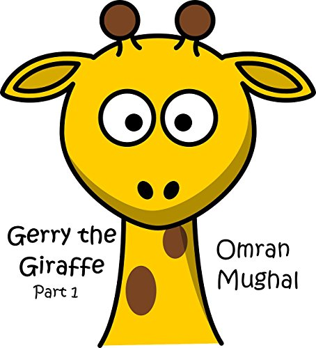 Gerry the Giraffe: Part 1