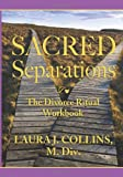 Sacred Separations, Laura Collins, 1466480785