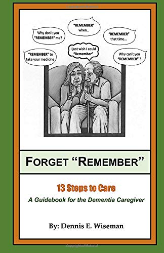 Pdf Medical Books Forget 'Remember': 13 Steps to Care; A Guidebook for the Dementia Caregiver
