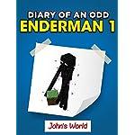 Minecraft: Diary of an Odd Enderman 1. John's World (Unofficial Minecraft Book)