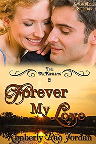 Forever My Love: A Christian Romance (The McKinleys Book 2) (Free Books Kindle My)