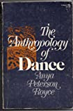 The Anthropology of Dance, Royce, Anya P., 0253202353