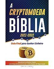A Criptomoeda Bíblia 2021-2022: Guia Final para Ganhar Dinheiro; Maximizar os lucros Crypto com Dicas de Investimento e Estratégias de Negociação ... Cardano, Chainlink, Dogecoin & Altcoins)