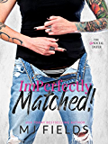 ImPerfectly Matched!: (The Matched Duet Book 2)