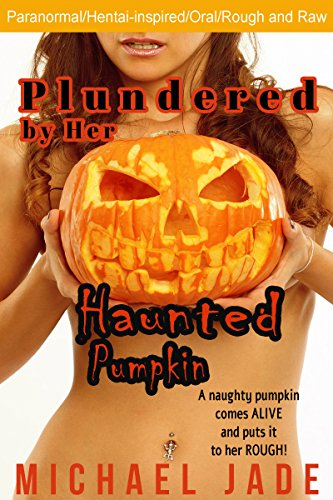 Plundered by Her Haunted Pumpkin (Nancy's Naughty Halloween Book 1)