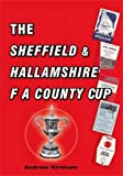 Front cover for the book The Sheffield and Hallamshire FA County Cup by Andrew Kirkham