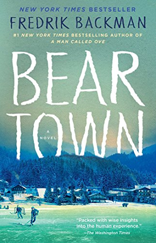Beartown a novel kindle edition by fredrik backman literature beartown a novel by backman fredrik fandeluxe Choice Image