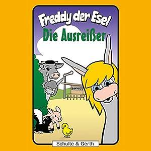 Die Ausreißer (Freddy der Esel 32) Hörspiel