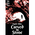 Carved in Stone Book Six (Life After War 6)