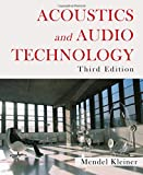 Acoustics and Audio Technology, Third Edition (A Title in J. Ross Publishing's Acoustic)