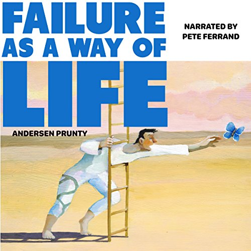 Failure as a Way of Life