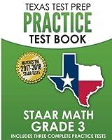 TEXAS TEST PREP Practice Test Book STAAR Math Grade 3: Includes Three Complete Mathematics Practice Tests