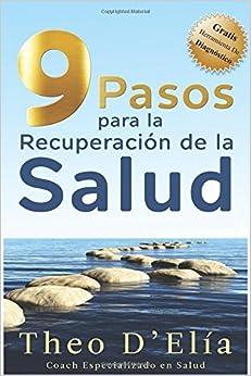 Book 9 Pasos para la Recuperacion de la Salud: Incluye GRATIS Herramienta de Diagnostico