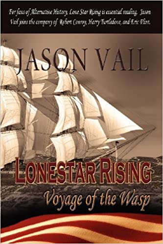 Book Lone Star Rising, the Voyage of the Wasp
