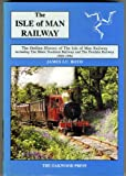 Front cover for the book The Isle of Man Railway: The Outline History of the Isle of Man Railway Including the Manx Northern Railway and the Foxdale Railway (1905-94) v. 2 (British Narrow Gauge Railway) by James I. C. Boyd