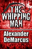 The Whipping Man, Alexander DeMarcus, 1451202792