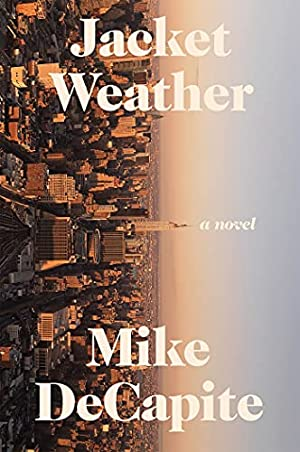 """Mike DeCapite's Playlist for His Novel """"Jacket Weather"""""""