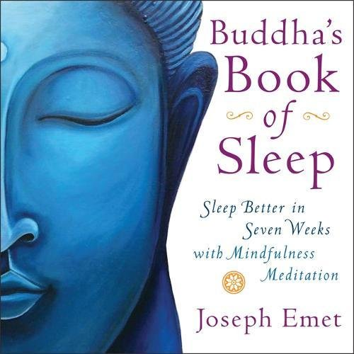 Read Online Buddha's Book of Sleep: Sleep Better in Seven Weeks with Mindfulness Meditation PDF