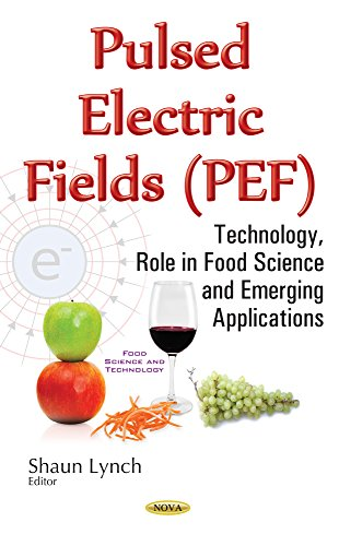 Pulsed Electric Fields Pef: Technology, Role in Food Science and Emerging Applications (Food Science and Technology)