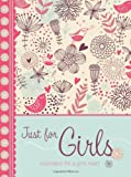 Just for Girls, Barbour Publishing, Inc. Staff, 1616261625
